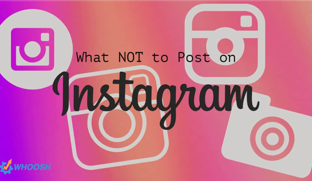 What NOT to Post on Instagram